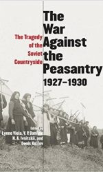 The War Against the Peasantry 1927-30: The Tragedy of the Soviet Countryside
