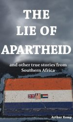 The Lie of Apartheid
