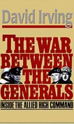 The War Between the Generals: Inside the Allied High Comman